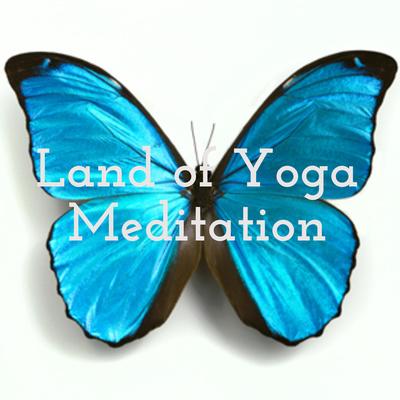 Land of Yoga Meditation