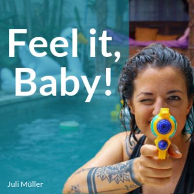 Feel it, Baby!