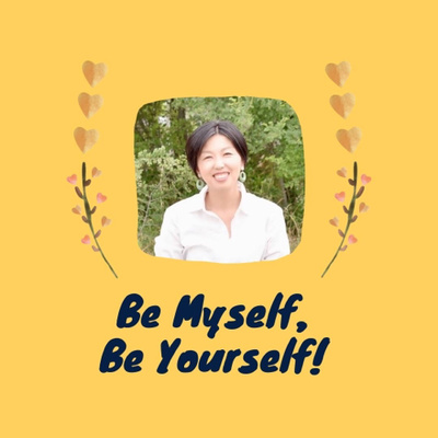 Be Myself & Be Yourself