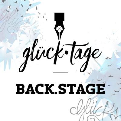 glück.tage | back.stage