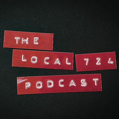 The Local 724 Podcast
