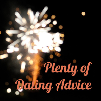 Plenty of Dating Advice