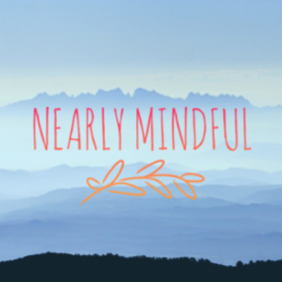 Nearly Mindful