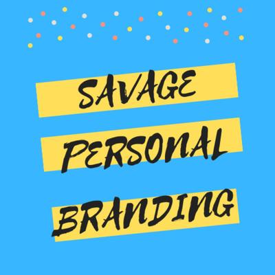 Savage Personal Branding with @SiritaSavage