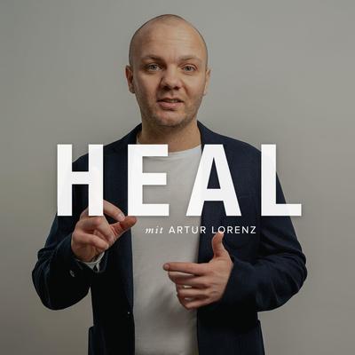 HEAL - dein Podcast für ganzheitliche Heilung