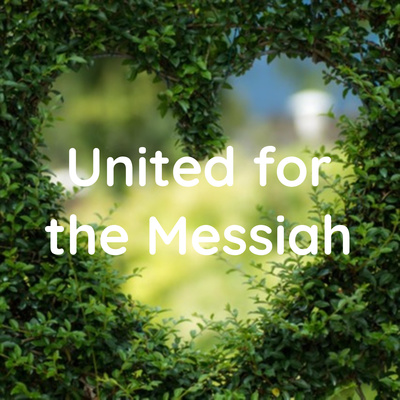 United for the Messiah