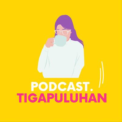 Podcast Tigapuluhan