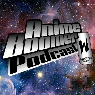 Anime Boomer Podcast