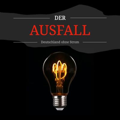 Der Ausfall - Deutschland ohne Strom