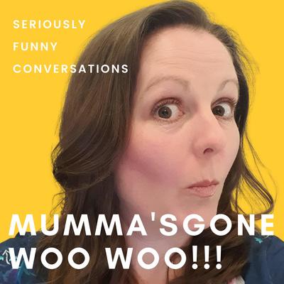 Mumma's Gone Woo Woo