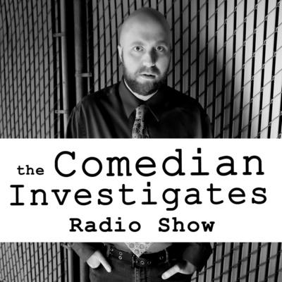 The Comedian Investigates Radio Show