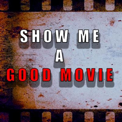 Show Me a Good Movie