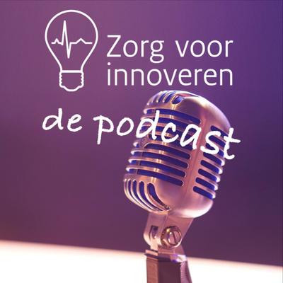 Zorg voor innoveren - de podcast