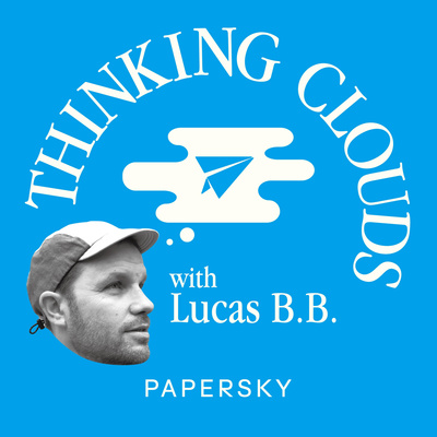 PAPERSKY「THINKING CLOUDS with Lucas B.B. 」