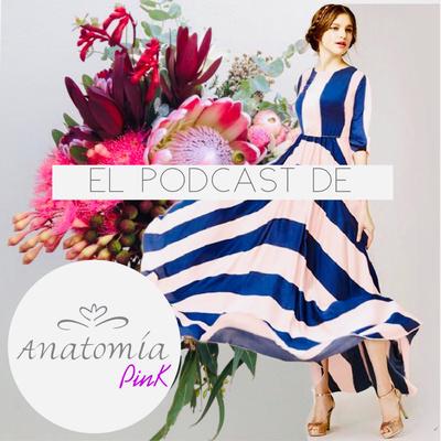 El podcast de Anatomia Pink