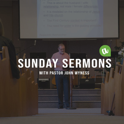 SUNDAY SERMONS with Pastor John Wyness