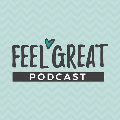 Feel Great Podcast