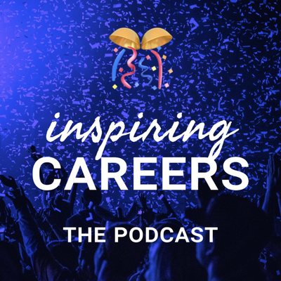 Inspiring Careers: The Podcast!