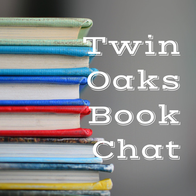 Twin Oaks Book Chat