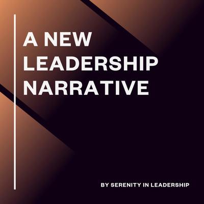 A New Leadership Narrative