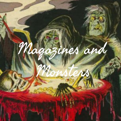 Magazines and Monsters
