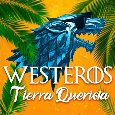 Westeros Tierra Querida