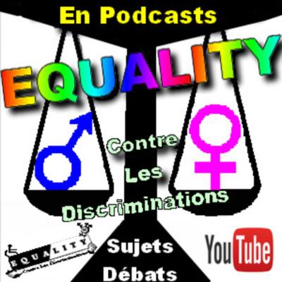 "EMISSION ""EQUALITY"" - Sujets et Débats"