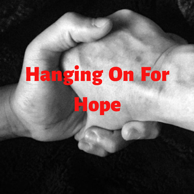 Hanging On For Hope