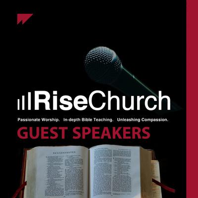 Rise Church Guest Speakers