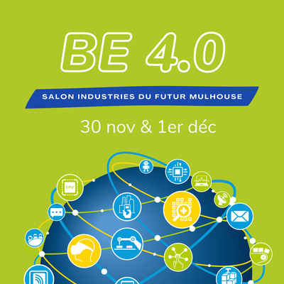 BE 4.0 Salon Industries du Futur Mulhouse