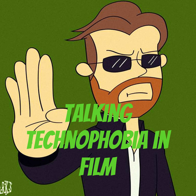Talking Technophobia in Film