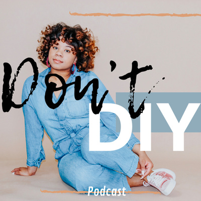 Don't DIY Podcast!