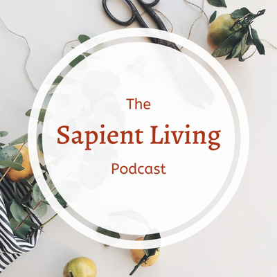 The Sapient Living Podcast