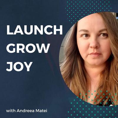 The Launch Grow Joy Show