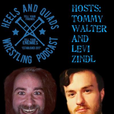 Heels and Quads Wrestling Podcast