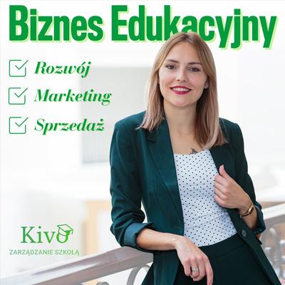 Biznes edukacyjny - rozwój, marketing i sprzedaż