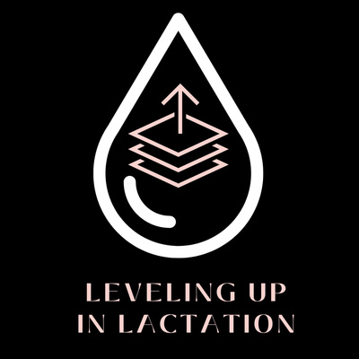 Leveling Up in Lactation
