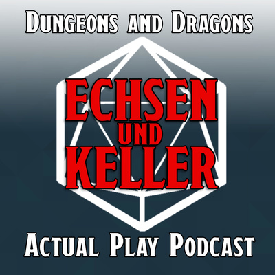 Echsen und Keller - Dungeons and Dragons Actual Play Podcast