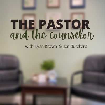 The Pastor & The Counselor