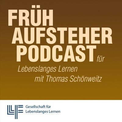 Frühaufsteher - Der Podcast für Lebenslanges Lernen