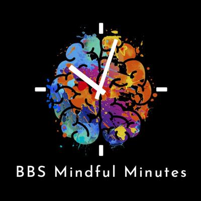 BBS Mindful Minutes