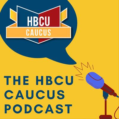 The HBCU Caucus Podcast