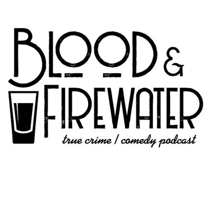 Blood & Firewater: A True Crime Podcast