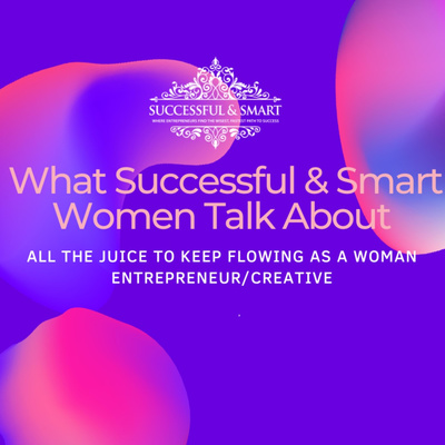 What Successful & Smart Women Talk About
