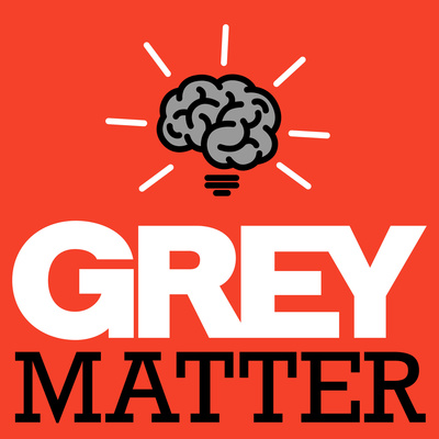 Grey Matter: A Podcast About Ideas