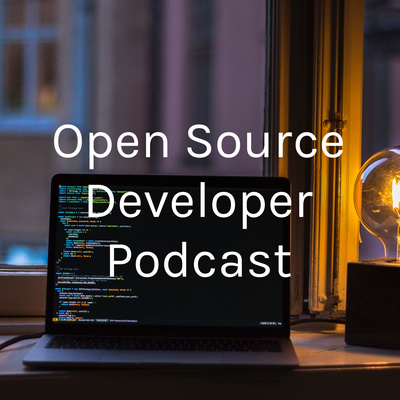 Open Source Developer Podcast