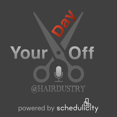 Your Day Off @Hairdustry; A Podcast about the Hair Industry!