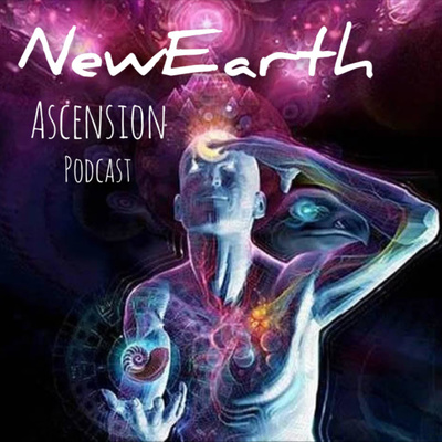 NewEarth Ascension Podcast