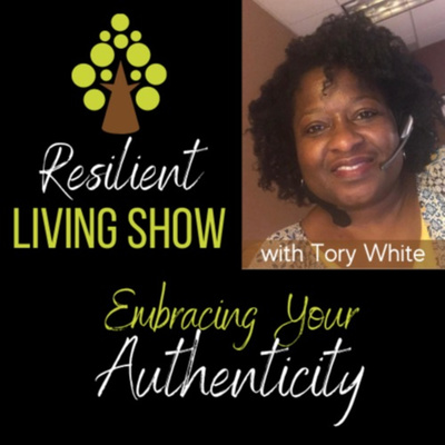 Resilient Living Show with Tory White