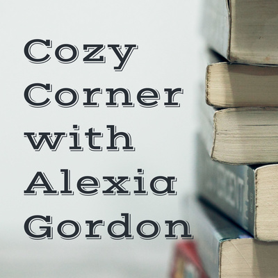 Cozy Corner with Alexia Gordon